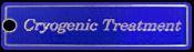 Cryogenic Treatment